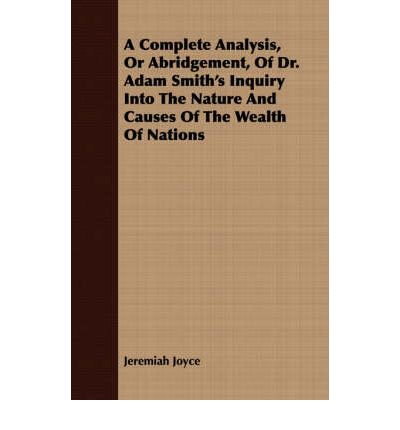 an analysis of the book an inquiry into the nature and causes of the wealth of nations by adam smith The paperback of the the wealth of nations by adam smith at  of economic analysis, the wealth of nations,  as an inquiry into the nature and causes.