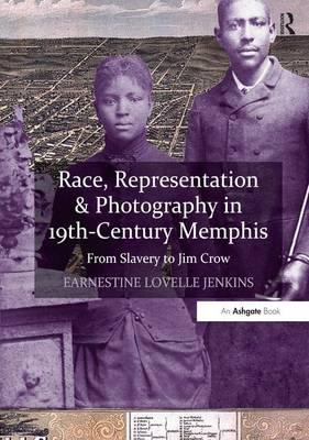 Downloading books to iphone 4 Race, Representation & Photography in 19th Century Memphis : From Slavery to Jim Crow by Earnestine Jenkins PDF PDB