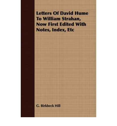 Bücher Englisch pdf kostenloser Download Letters of David Hume to William Strahan, Now First Edited with Notes, Index, Etc by G Birkbeck Hill PDF