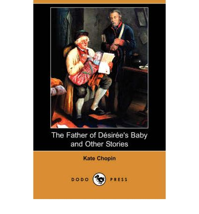 """the irony in the short story desirees baby by kate chopin Gender, race and inequality in """"desiree's baby"""" """"desiree's baby"""" is a tragic short story written by kate chopin the story is about the struggle between the main characters armand and his wife desiree."""