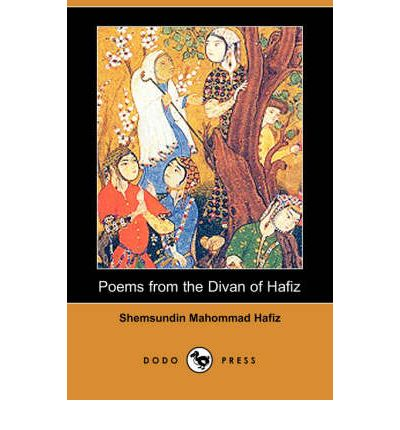 Poems from the divan of hafiz dodo press shemsundin for Divan of hafiz