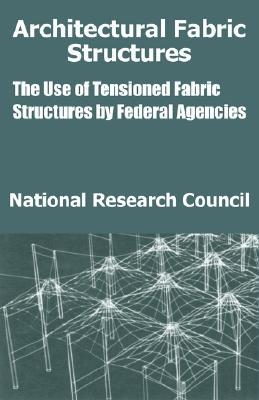 Architectural Fabric Structures : The Use of Tensioned Fabric Structures by Federal Agencies