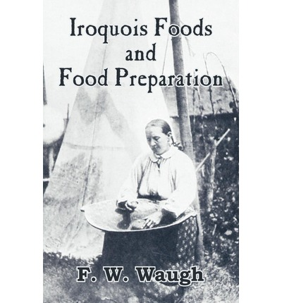 waugh f w iroquois foods and food preparation pdf