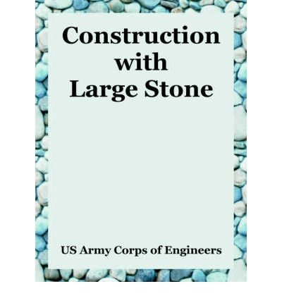 Descargar gratis libros kindle Construction with Large Stone (Spanish Edition) FB2 1410217159 by United States Army Corps of Engineers, Army