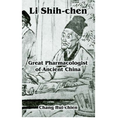 Li Shih-Chen : Great Pharmacologist of Ancient China