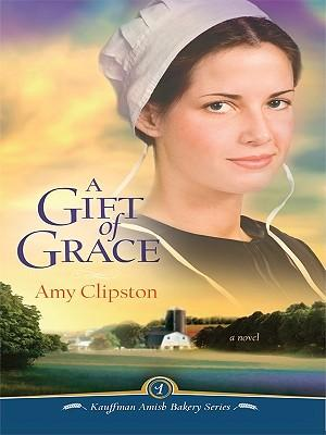 Ebooks for download to kindle A Gift of Grace by Amy Clipston på svenska FB2