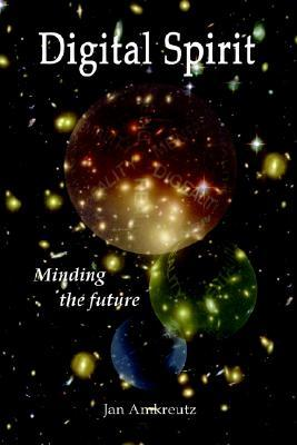 Digital Spirit : Minding the Future