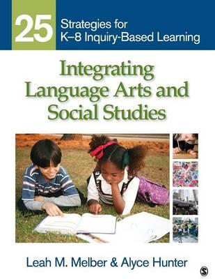 Integrating Language Arts and Social Studies : 25 Strategies for K-8 Inquiry-Based Learning