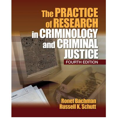 the practice of research in criminology Of criminology research is meant to test general theories or evaluate interventions  and  policy and practice should not be guided by information that has not.