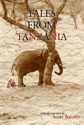 Tales from Tanzania : A Mostly True Story