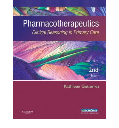 Pharmacotherapeutics : Clinical Reasoning in Primary Care
