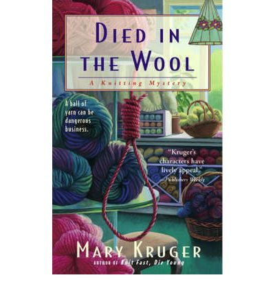 Died in the Wool : A Knitting Mystery