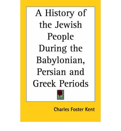 A History of the Jewish People During the Babylonian, Persian and Greek Periods