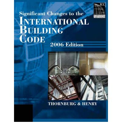 Significant Changes to the International Building Code 2006