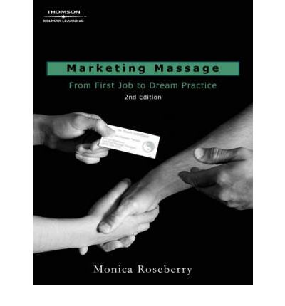 Marketing Massage : From First Job to Dream Practice