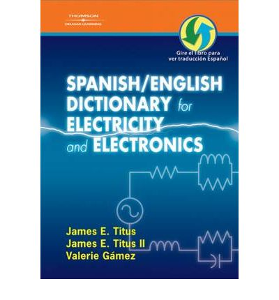 Spanish english dictionary for electricity and electronics ll james