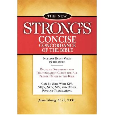 bible concordance kjv new strong s concise concordance of the bible 15570