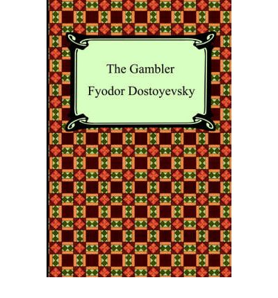 the gambler dostoyevsky essay The gambler dostoyevsky essay june 13th, 2005 dostoevsky kin sues over image on russian lottery tickets the great grandson of russian writer fyodor dostoyevsky.