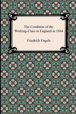 Libri del computer gratis da scaricare The Condition of the Working-Class in England in 1844 PDF 1420944118 by Friedrich Engels