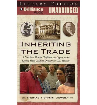 Slavery abolition of slavery free online ereader books texts get inheriting the trade a northern family confronts its legacy as the largest slave fandeluxe Images