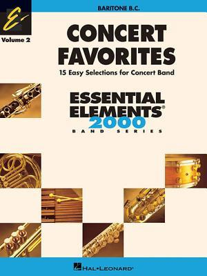 Concert Favorites Vol. 2 - Baritone B.C. : Essential Elements 2000 Band Series