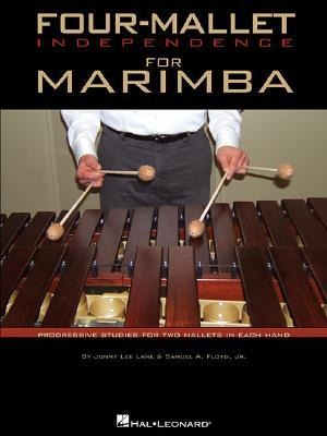 Four-Mallet Independence for Marimba : Progressive Studies for Two Mallets in Each Hand