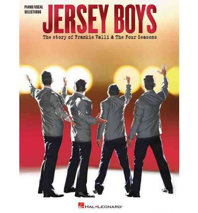Jersey Boys : The Story of Frankie Valli and the Four Seasons