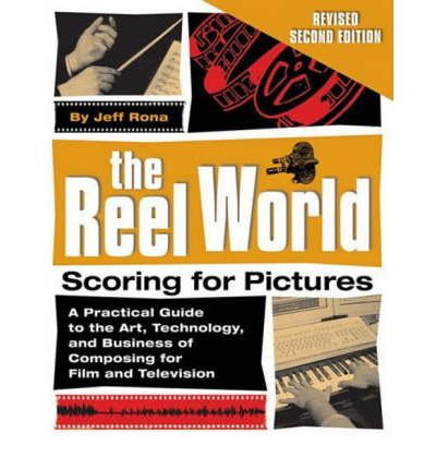 The Reel World : Scoring for Pictures