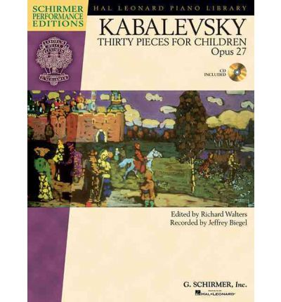 Dmitri Kabalevsky - Thirty Pieces for Children, Op. 27: With a CD of Performances Schirmer Performance Editions