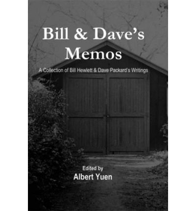 Bill & Dave's Memos : A Collection of Bill Hjewlett & Dave Packard's Writings