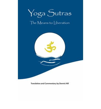 Yoga Sutras : The Means To Liberation