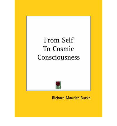 Cosmic consciousness by richard maurice bucke pdf