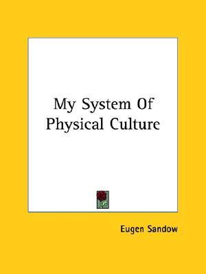 My System of Physical Culture