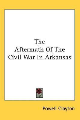 Free audio books ipod touch download The Aftermath of the Civil War in Arkansas 1425494439 på dansk PDF FB2 by Powell Clayton