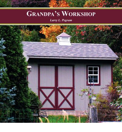 grandpas workshop essay Grandpas workshop, porter corners 1 like ray has been a craftsman and carpenter for over 30 years, specializing in finish carpentry if you can think.
