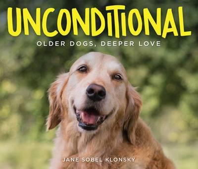 Unconditional : Older Dogs, Deeper Love