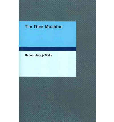 a book report of the time machine by herbert george wells The time machine book report uploaded by 2cool4u on dec 29, 2004 the time machine herbert george wells was born in 1866 in bromley, kent, a few miles from london, the son of a house-maid and gardener.