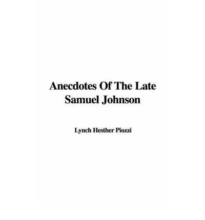 Scarica il libro su kindle ipad Anecdotes of the Late Samuel Johnson 9781428053847 by Lynch Hesther Piozzi PDF DJVU