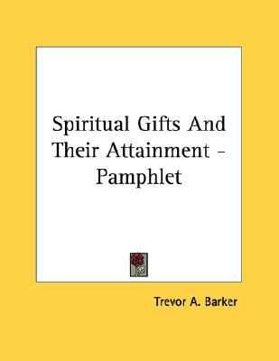 Spiritual Gifts and Their Attainment - Pamphlet
