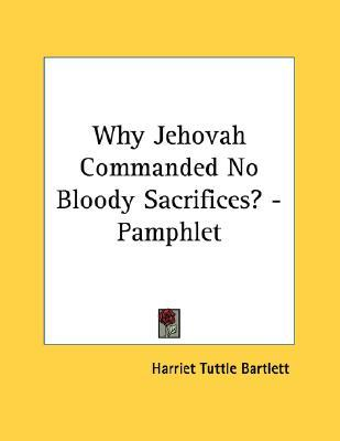 Why Jehovah Commanded No Bloody Sacrifices? - Pamphlet