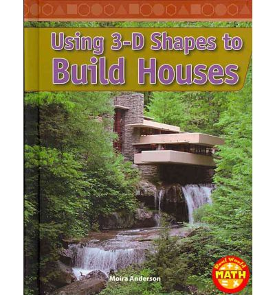 Using 3-D Shapes to Build Houses