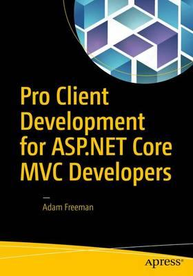 Pro Client Development for ASP.NET Core MVC Developers 2016