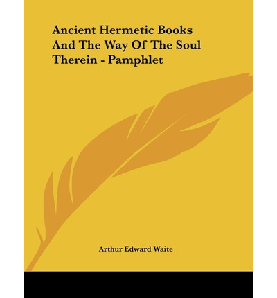 Ancient Hermetic Books and the Way of the Soul Therein - Pamphlet