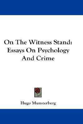 on the witness stand essays on psychology and crime On the witness stand: essays on psychology and crime hardcover books- buy on the witness stand: essays on psychology and crime books online at lowest price with rating & reviews , free shipping, cod.