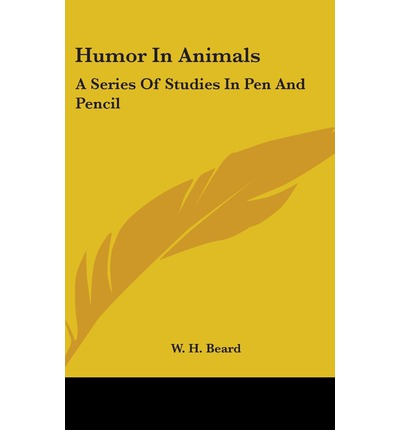 Humor in Animals : A Series of Studies in Pen and Pencil