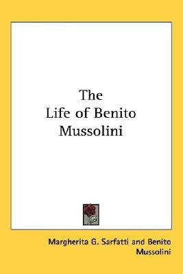 a study of the life of benito mussolini Benito mussolini is well-known italian dictator from 1992 to 1943, he ruled over italy as the leader of the italian government his administration adhered to fascism, which was established by mussolini himself.