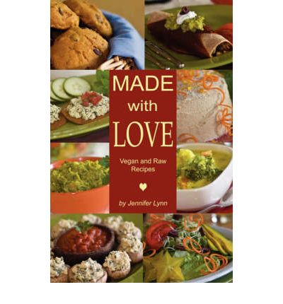 Made with Love : Vegan and Raw Recipes