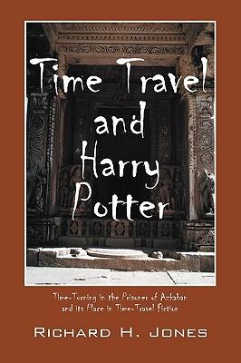 Time Travel and Harry Potter : Time-Turning in the Prisoner of Azkaban and Its Place in Time-Travel Fiction