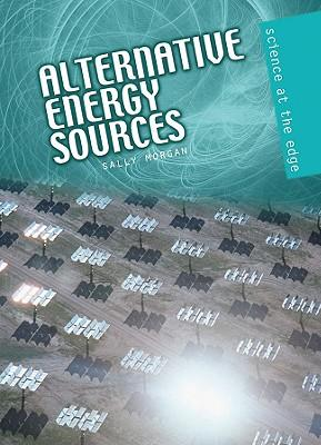 Kostenloser Online-Download von E-Books Alternative Energy Sources by Sally Morgan PDF ePub iBook