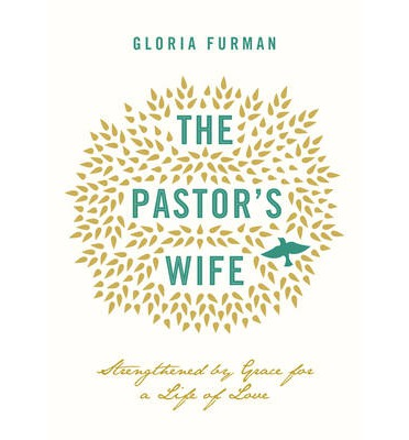The Pastor's Wife : Strengthened by Grace for a Life of Love